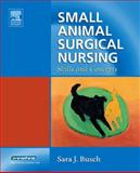 Small Animal Surgical Nursing : Skills and Concepts, Busch, Sara J., 0323030637