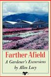 Farther Afield, Allen Lacy, 0374520631
