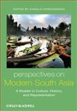 Perspectives on Modern South Asia : A Reader in Culture, History, and Representation, , 140510063X