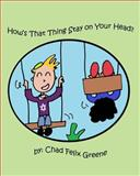 How's That Thing Stay on Your Head?, Chad Greene, 1479150630