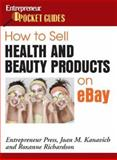 How to Sell Health and Beauty Products on EBay, Kanavich, Joan M. and Richardson, Roxanne, 1599180634