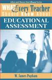 What Every Teacher Should Know about Educational Assessment, Popham, W. James, 0205380638