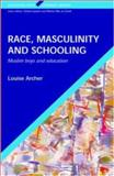 Race, Masculinity and Schooling, Archer, Louise, 0335210635