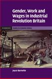 Gender, Work and Wages in Industrial Revolution Britain, Burnette, Joyce, 0521880637