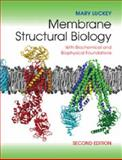 Membrane Structural Biology : With Biochemical and Biophysical Foundations, Luckey, Mary, 1107030633
