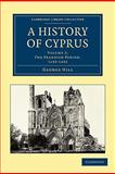 A History of Cyprus, Hill, George, 1108020631