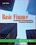 Basic Finance : An Introduction to Financial Institutions, Investments and Management, Mayo, Herbert B., 1111820635