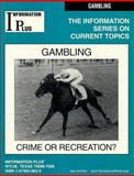 Gambling : Crime or Recreation?, Information Plus Staff, 157302063X