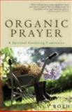 Organic Prayer, Nancy L. Roth, 1596270632