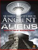 Ancient Aliens, History History Channel and Don Steinberg, 1626720630
