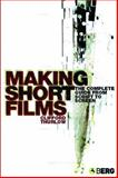 Making Short Films : The Complete Guide from Script to Screen, Thurlow, Clifford, 1845200632