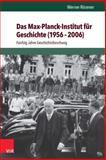 Das Max-Planck-Institut Fur Geschichte (1956-2006) : Funfzig Jahre Geschichtsforschung, Rösener, Werner and Rosener, Werner, 3525300638