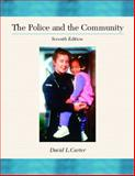 The Police and the Community, Carter, David L. and Radalet, Louis A., 0130410632