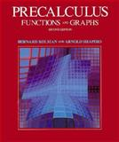 Precalculus : Functions and Graphs, Kolman, Bernard and Shapiro, Arnold L., 015571063X