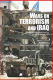 Wars on Terrorism and Iraq : Human Rights, Unilateralism, and U.S. Foreign Policy, , 0415700639