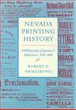Nevada Printing History : A Bibliography of Imprints and Publications, 1858-1880, Armstrong, Robert D., 087417063X