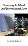 Democracy in Islamic and International Law, Ibrahim S. Alharbi, 1456740636