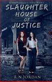 Slaughter House of Justice, R. Jordan, 1492830631