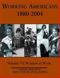 Working Americans 1880-2004 : Women at Work, Derks, Scott, 1592370632