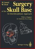 Surgery of the Skull Base : An Interdisciplinary Approach, Samii, Madjid, 3642730639