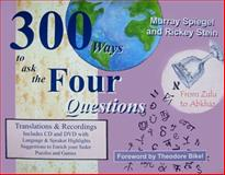 300 Ways to Ask the Four Questions, Murray Spiegel and Rickey Stein, 0615150632