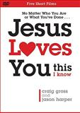 Jesus Loves You... This I Know, Craig Gross and Jason Harper, 0801030633