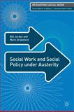 Social Work and Social Policy under Austerity, Jordan, Bill and Drakeford, Mark, 1137020636