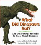 What Did Dinosaurs Eat?, Elizabeth MacLeod, 1553370635