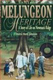My Melungeon Heritage, Mattie R. Johnson, 1570720630
