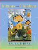 Infants and Children : Prenatal Through Middle Childhood, Berk, Laura E., 020542063X