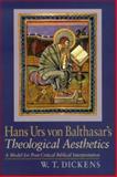 Hans Urs Von Balthasar's Theological Aesthetics 9780268030636