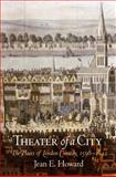 Theater of a City : The Places of London Comedy, 1598-1642, Howard, Jean E., 0812220633