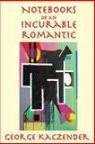 Notebooks of an Incurable Romantic, George Kaczender, 1492980633