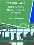 Tourism and Transport : Modes, Networks and Flows, Duval, David Timothy, 1845410637