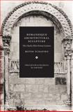 Romanesque Architectural Sculpture : The Charles Eliot Norton Lectures, Schapiro, Meyer, 0226750639