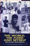 The World, the Flesh and Myself, Michael Davidson, 0907040632