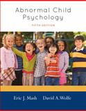 Cengage Advantage Books: Abnormal Child Psychology, Mash, Eric J. and Wolfe, David A., 1133590632