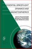 Essential Spaceflight Dynamics and Magnetospherics 9781402010637
