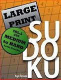 Large Print Sudoku: 200 Medium to Hard Level Puzzles, Kiyo Tanaka, 1499760639