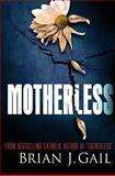 Motherless, Brian J. Gail, 1559220635