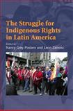 Struggle for Indigenous Rights, Postero, Nancy Grey, 1845190637