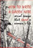 How to Write a Suicide Note, Sherry Lee, 1932690638