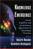 Knowledge Emergence : Social, Technical, and Evolutionary Dimensions of Knowledge Creation, Nonaka, Ikujiro and Nishiguchi, Toshihiro, 0195130634