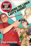 Don't Get Caught Wearing the Lunch Lady's Hairnet, Todd Strasser, 0439210631