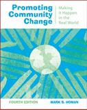 Promoting Community Change : Making It Happen in the Real World, Homan, Mark S., 0495100633