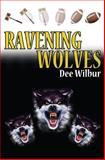 Ravening Wolves, Dee Wilbur, 1480080632
