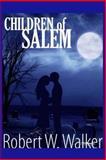 Children of Salem, Robert Walker, 1493640631