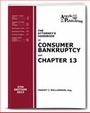 The Attorney's Handbook on Consumer Bankruptcy and Chapter 13, Harvey J. Williamson, 1880730634