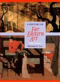 A History of Far Eastern Art, Lee, Sherman E. and Richard, Naomi Noble, 0131830635