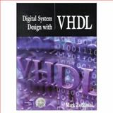 Digital System Design with VHDL, Zwolinski, Mark, 0201360632